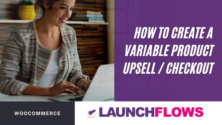 How To Create A WooCommerce Variable Product Upsell Page With Checkout