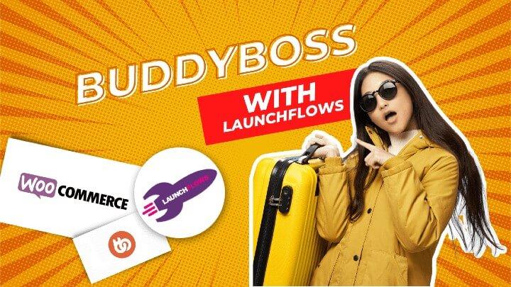 Setup Tips For Using BuddyBoss With LaunchFlows & WooCommerce